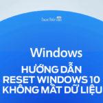 Cách Reset Windows 10