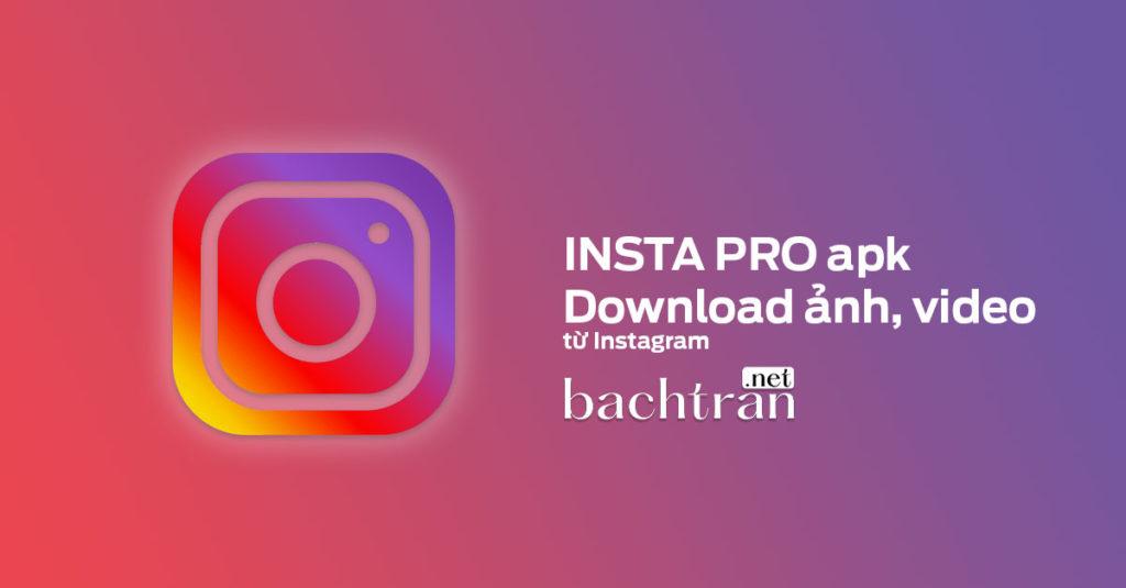 insta Download Insta Pro APK v8.55- Tải ảnh từ instagram trên andorid