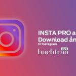 Download Insta Pro APK v8.55- Tải ảnh từ instagram trên andorid